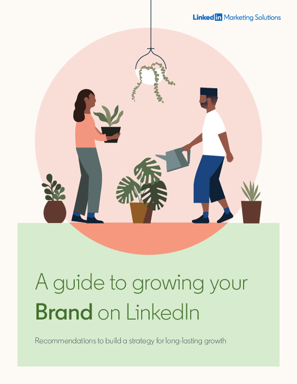 A guide to growing your Brand on Linkedin